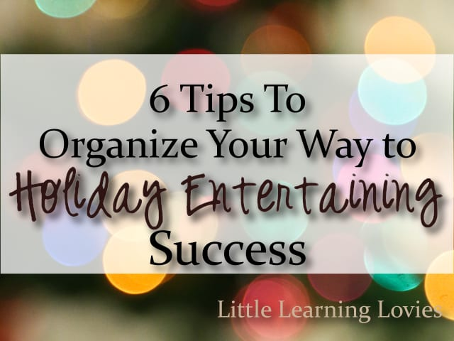 6-Tips-To-Organize-Your-Way-To-Holiday-Entertaining-Success-B