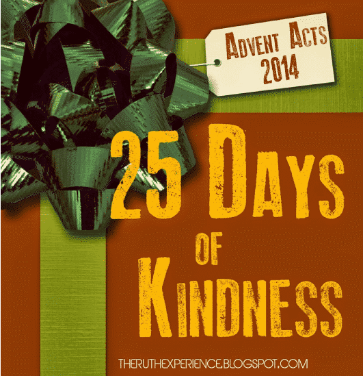 http://theruthexperience.blogspot.com/2014/11/third-annual-advent-acts-of-kindness.html#more