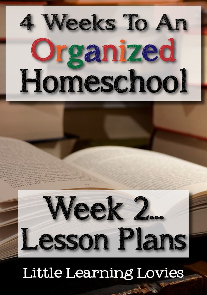 4 Weeks To An Organized Homeschool Week 2 - Lesson Plans