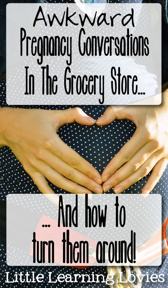 Awkward Pregnancy Conversations In The Grocery Store... And How To Turn Them Around.