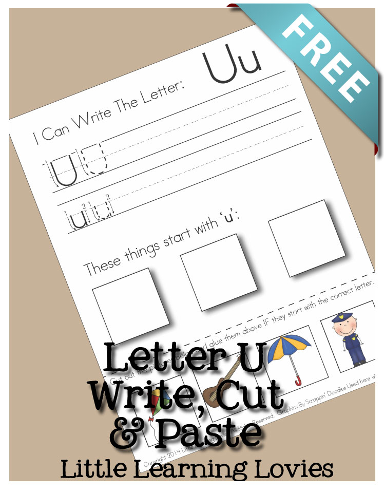 FREE Letter U Write, Cut & Paste. Enjoy this cut and paste alphabet activity for free from Little Learning Lovies.