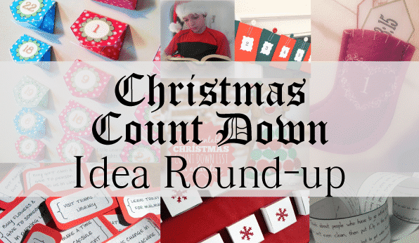 Round UP of GREAT Advent and Count Down To Christmas Ideas
