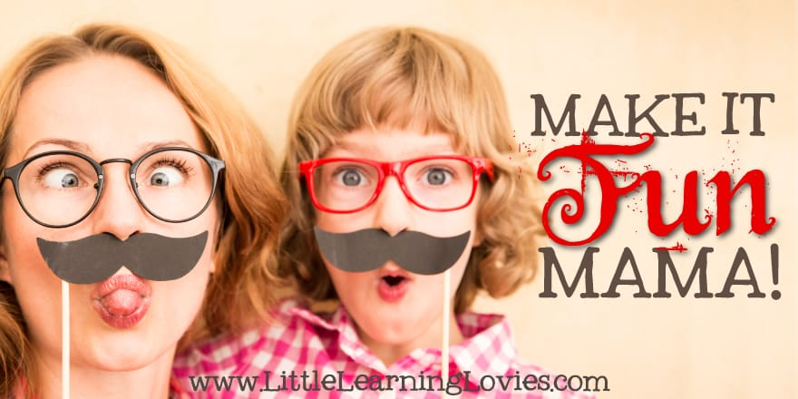 Make your homeschool FUN mama! There's literally no reason not to.